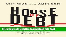 [Popular] House of Debt: How They (and You) Caused the Great Recession, and How We Can Prevent It