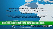 [Download] Orientation Guide to Algeria and the Algerian Culture: Religion, Traditions, Family