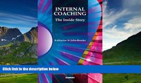 READ FREE FULL  Internal Coaching: The Inside Story (The Professional Coaching Series)  READ