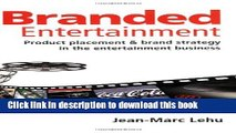 Books Branded Entertainment: Product Placement   Brand Strategy in the Entertainment Business Free
