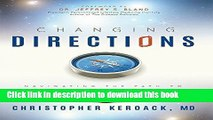 [Popular Books] Changing Directions: Navigating The Path To Optimal Health And Balanced Living