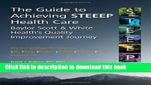 Books The Guide to Achieving STEEEPTM Health Care: Baylor Scott   White Health s Quality
