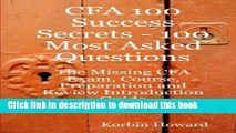 Books CFA 100 Success Secrets - 100 Most Asked Questions: The Missing CFA Exam, Course,