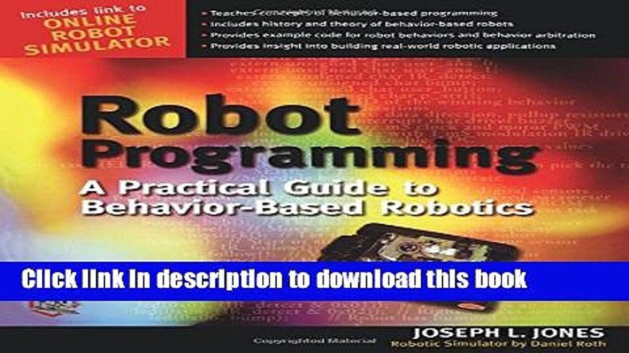 [PDF Kindle] Robot Programming : A Practical Guide to Behavior-Based  Robotics Free Download