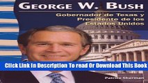 Ebook George W. Bush: Gobernado De Texas Y Presidente De Los Estados Unidos (George W. Bush: Texan