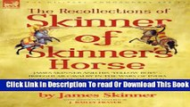Ebook The Recollections of Skinner of Skinner s Horse - James Skinner and His  Yellow Boys  -