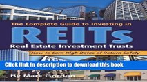 [Popular] The Complete Guide to Investing in REITS -- Real Estate Investment Trusts: How to Earn