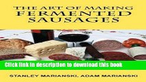 [Download] The Art of Making Fermented Sausages Kindle Free