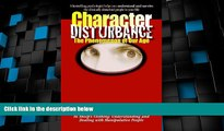 Big Deals  Character Disturbance: the phenomenon of our age  Free Full Read Best Seller