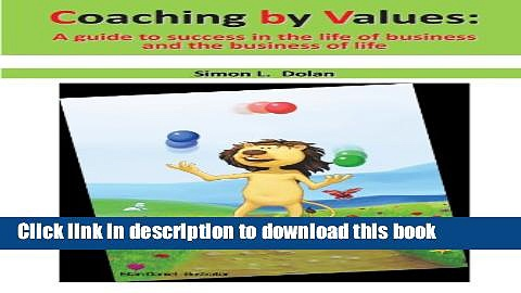 Books Coaching by Values (Cbv): A Guide to Success in the Life of Business and the Business of