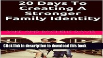 Books 20 Days To Creating A Stronger Family Identity (30 Days to a Better You) Free Online