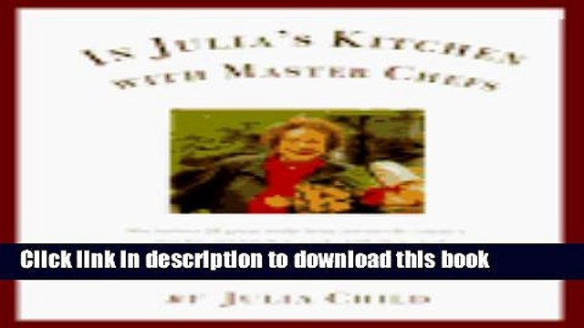 [Download] In Julia s Kitchen with Master Chefs Kindle Free