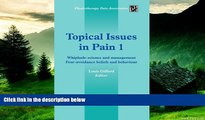 Must Have  Topical Issues in Pain 1: Whiplash: Science and Management Fear-avoidance Beliefs and