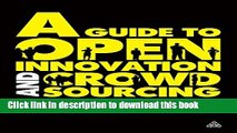 [Popular] A Guide to Open Innovation and Crowdsourcing: Advice From Leading Experts Hardcover
