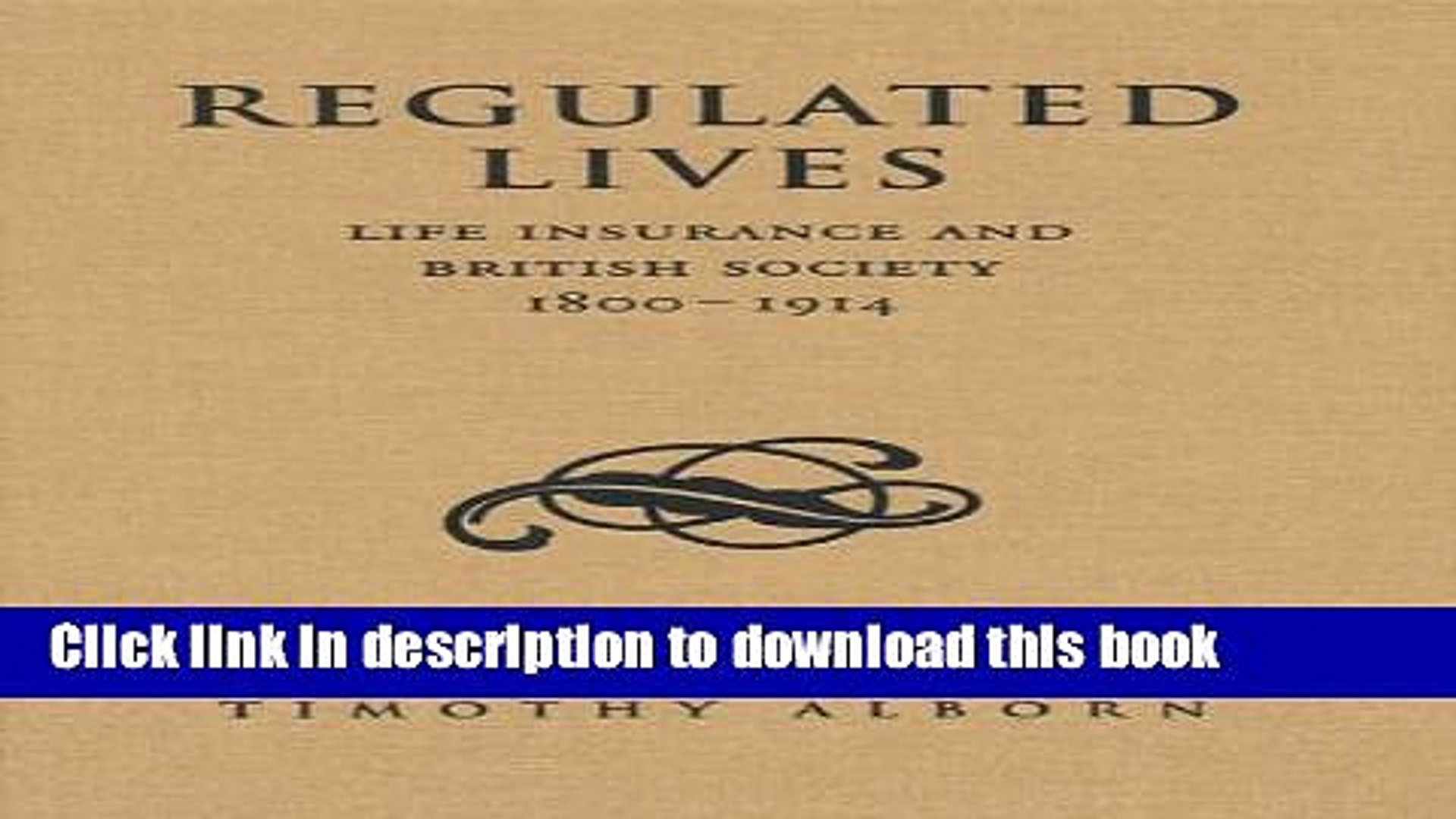 [Download] Regulated Lives: Life Insurance and British Society, 1800-1914 Kindle Collection