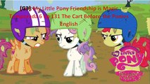 [GP 3] My Little Pony Friendship is Magic  Temporada 6 Ep 131 The Cart Before the Ponies  English