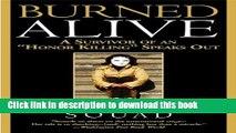 """[Popular Books] Burned Alive: A Survivor of an """"Honor Killing"""" Speaks Out Download Online"""