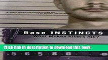 [Popular Books] Base Instincts: What Makes Killers Kill? Download Online