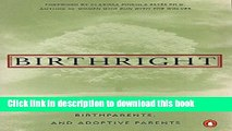 [Popular Books] Birthright: The Guide to Search and Reunion for Adoptees, Birthparents,and