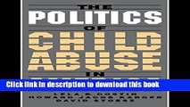 [PDF] The Politics of Child Abuse in America (Child Welfare: A Series in Child Welfare Practice,
