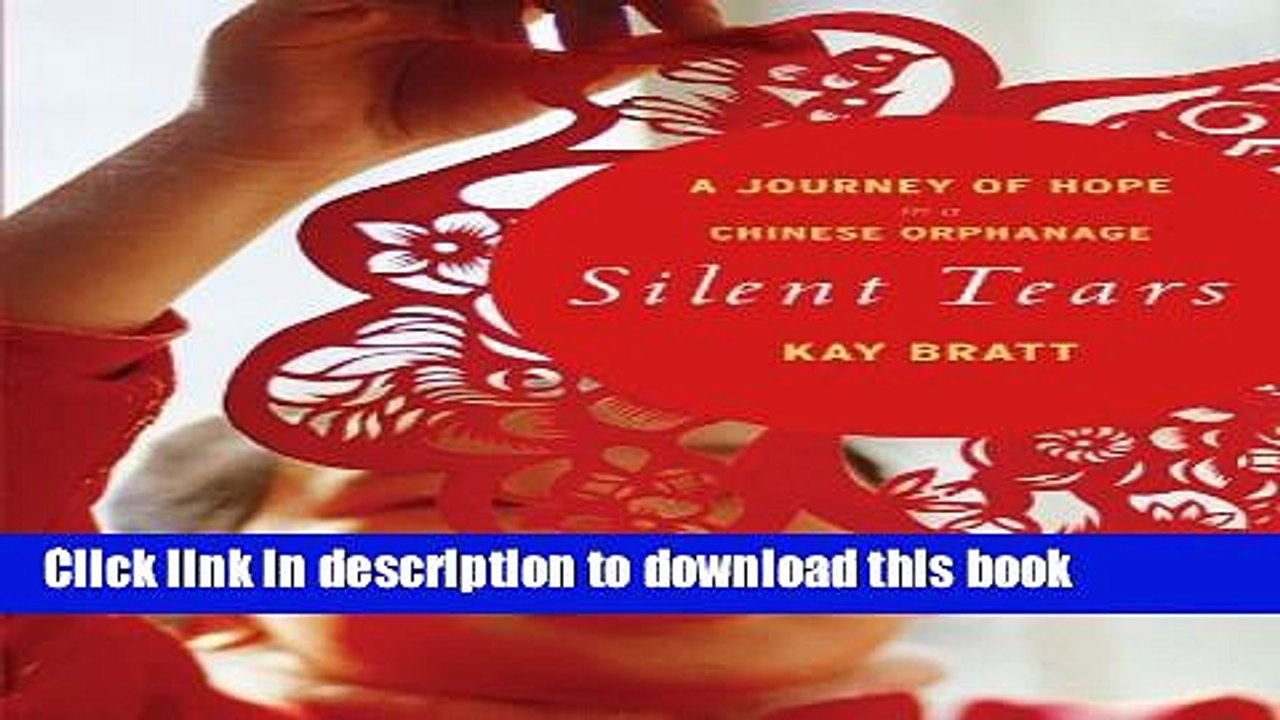 Download Silent Tears: A Journey of Hope in a Chinese Orphanage book pdf | audio id:ovr3cmi