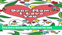 [PDF] Dear Mom, I Love You: A coloring book gift letter from daughters or sons for kids or mothers