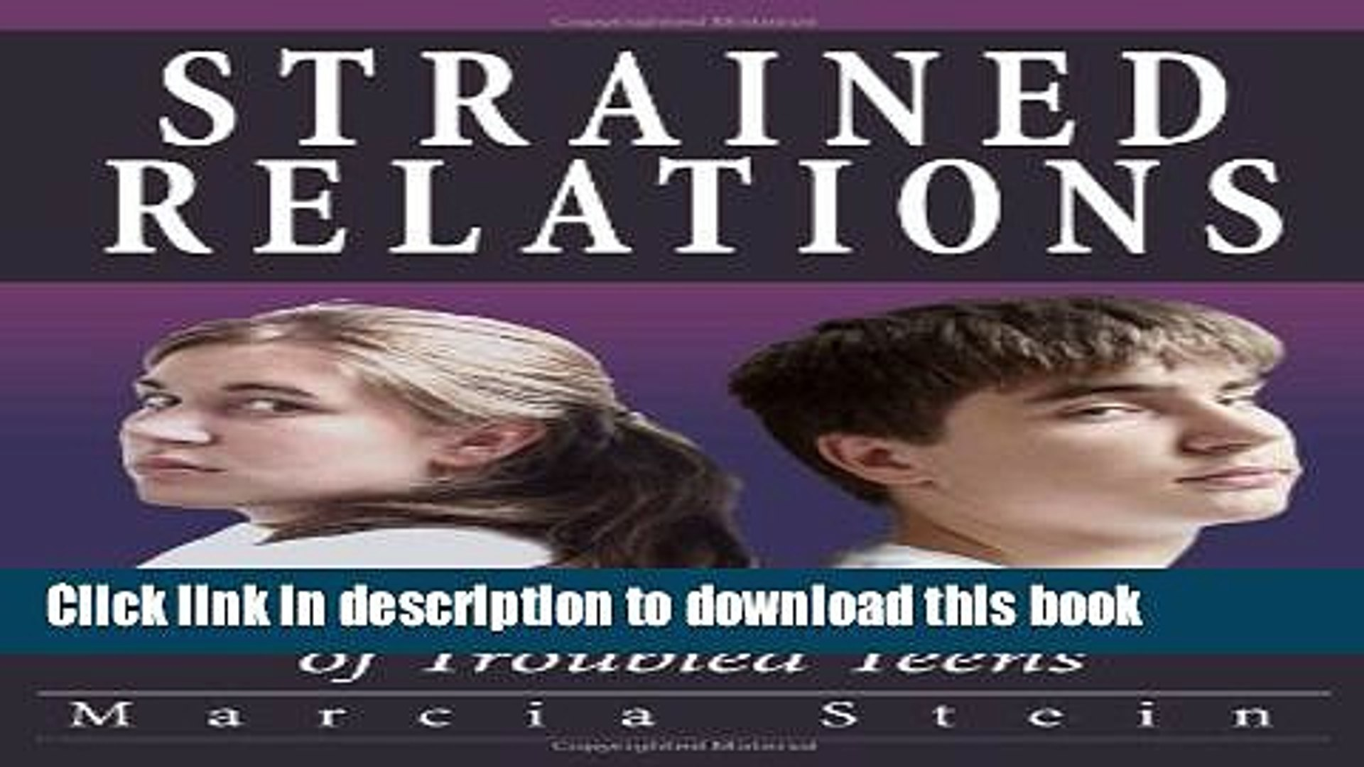 [Popular Books] Strained Relations: Help for Struggling Parents of Troubled Teens Full Online