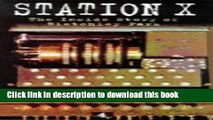 [PDF] STATION X: THE CODEBREAKERS OF BLETCHLEY PARK. E-Book Free