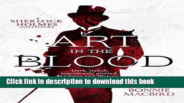 [Popular Books] Art in the Blood: A Sherlock Holmes Adventure (Sherlock Holmes Adventures)