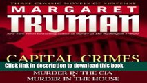 Download Capital Crimes: Murder in the Supreme Court; Murder in the CIA; Murder in the House
