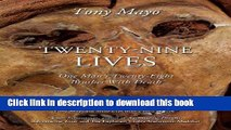 [Popular] Twenty-Nine Lives: One Man s Twenty-Eight Brushes With Death Paperback Free