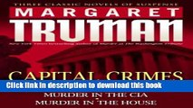 [PDF] Capital Crimes: Murder in the Supreme Court; Murder in the CIA; Murder in the House E-Book