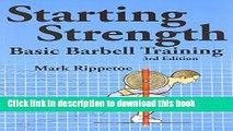 [Popular Books] Starting Strength:  Basic Barbell Training, 3rd edition Free Online