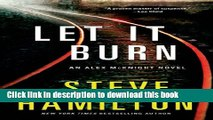 [Popular Books] Let it Burn: An Alex McKnight Novel (Alex McKnight Novels) Free Online