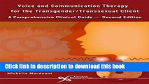 [Download] Voice and Communication Therapy for the Transgender/Transsexual Client: A Comprehensive