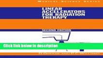 [PDF] Linear Accelerators for Radiation Therapy, Second Edition (Series in Medical Physics and