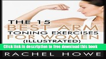 [Download] The 15 Best Arm Toning Exercises for Women [Illustrated]: 30 Days to Firmer, Toned