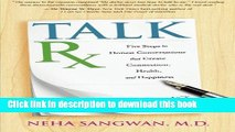 [Popular Books] TalkRx: Five Steps to Honest Conversations That Create Connection, Health, and