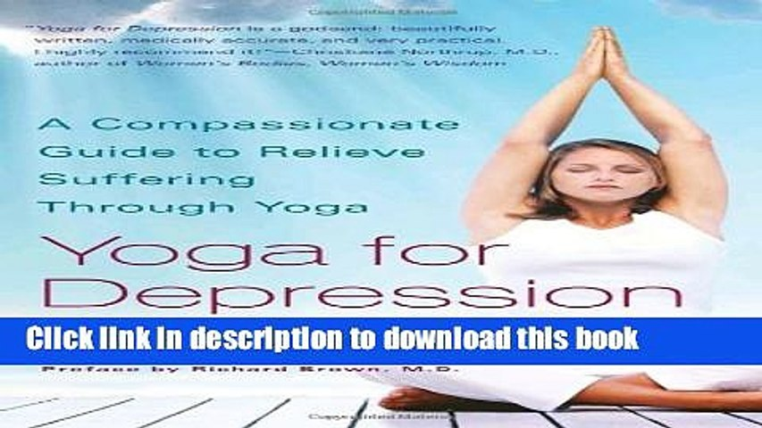 Popular Books Yoga For Depression A Compassionate Guide To Relieve Suffering Through Yoga Free Video Dailymotion