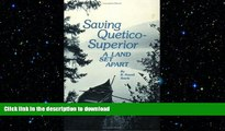 READ  Saving Quetico Superior: A Land Set Apart FULL ONLINE