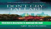 [PDF] Don t Cry, Tai Lake: An Inspector Chen Novel (Inspector Chen Cao) Download Online