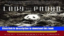 [Download] The Lady and the Panda: The True Adventures of the First American Explorer to Bring