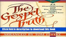 [Download] The Gospel Truth: 22 Heartwarming and Toe-Tapping Songs for Adult Choir (Mbk679)