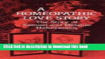 [Download] A Homeopathic Love Story: The Story of Samuel and Melanie Hahnemann Paperback Online