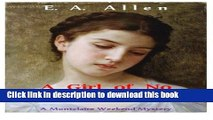 [Popular Books] A Girl of No Consequence: A Record of Sad Events in 1907, From the Journals of