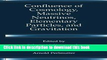 [Download] Confluence of Cosmology, Massive Neutrinos, Elementary Particles, and Gravitation