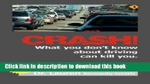 [PDF] Crash!: What You Don t Know about Driving Can Kill You! Download Online