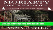 [Popular Books] Moriarty Meets His Match: A Professor   Mrs. Moriarty Mystery (The Professor