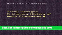 [Download] Track Changes: A Literary History of Word Processing Hardcover Free