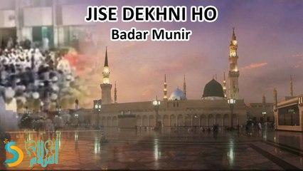 Badar Munir - JISE DEKHNI HO